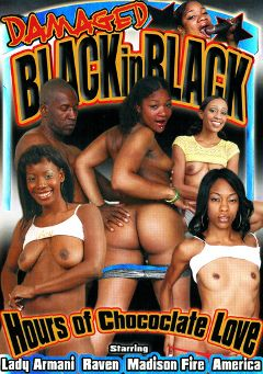 "Adult entertainment movie ""Black In Black"" starring Lady Armani, America & Raven. Produced by Damaged Productions."