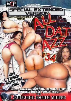 "Adult entertainment movie ""All Dat Azz 34"" starring Qali, Shalena & Kelly Reign. Produced by West Coast Productions."