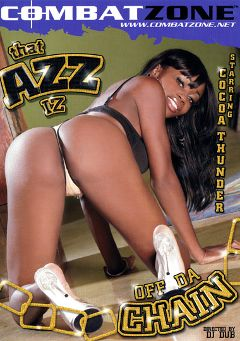 "Adult entertainment movie ""That Azz Iz Off Da Chain"" starring Cocoa Thunder, Danisha & Queen Diva. Produced by Combat Zone."