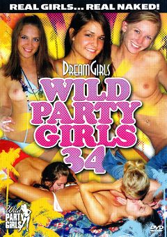 "Adult entertainment movie ""Wild Party Girls 34"". Produced by Dream Girls."