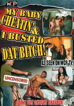 "Adult entertainment movie ""My Baby Cheatin' And I Busted Dat Bitch"" starring Aliana Love, Nikara & Honey. Produced by West Coast Productions."
