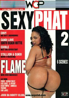"Adult entertainment movie ""Sexy Phat 2"" starring Stallion (f), Candi Love & Envy. Produced by West Coast Productions."