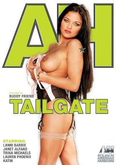 "Adult entertainment movie ""Tailgate"" starring Lanny Barbie, Lauren Phoenix & Janet Alfano. Produced by American Hardcore."