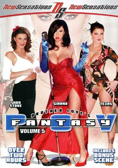 "Adult entertainment movie ""POV Fantasy 5"" starring Gianna Michaels, Sara Stone & Texas Presley. Produced by New Sensations."