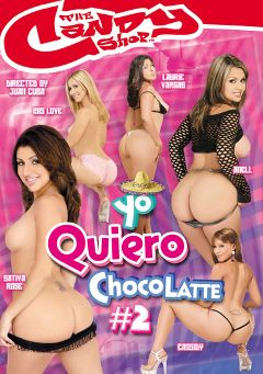 "Adult entertainment movie ""Yo Quiero Chocolatte 2"" starring Laurie Vargas, Sativa Rose & Isis Love. Produced by Candy Shop."