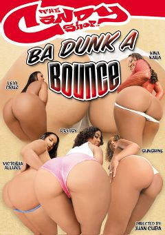 "Adult entertainment movie ""Ba Dunk A Bounce"" starring Lexi Cruz, Kina Kara & Victoria Allure. Produced by Candy Shop."