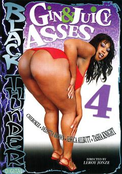 "Adult entertainment movie ""Gin And Juicy Asses 4"" starring Delotta Brown, Crystal Clear(II) & Cherokee Da' Ass. Produced by Black Thunder Digital."