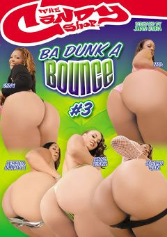 "Adult entertainment movie ""Ba Dunk A Bounce 3"" starring Jessica Allbutt, Jordan Rain & Mone Divine. Produced by Candy Shop."