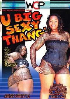 "Adult entertainment movie ""U Big Sexy Thang'"" starring Thunder Katt, Shadow Cat & Bonnie Blaze. Produced by West Coast Productions."
