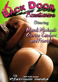 "Adult entertainment movie ""Back Door Amateurs"" starring Cherise Canders, Mandi Michaels & J.B. Evans. Produced by Platinum Media."