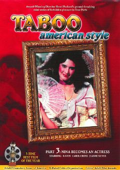 "Adult entertainment movie ""Taboo American Style 3: Nina Becomes An Actress"" starring Raven, Sarah Bernard & Jeanne Silver. Produced by Fat Dog Productions."