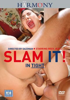 "Adult entertainment movie ""Slam It In Tight"" starring Sahara, Roxy Jezel & Monique. Produced by Harmony Films Ltd.."
