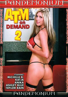 "Adult entertainment movie ""ATM On Demand 2"" starring Michelle B., Anika Anderson & Isabel Ice. Produced by Pandemonium."