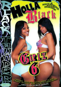"Adult entertainment movie ""Holla Black Girlz 6"" starring Cherokee Da' Ass, Lil Baby & Angel Eyes. Produced by Legend."