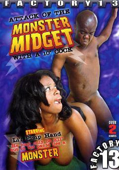 "Adult entertainment movie ""Attack Of The Monster Midget With A 10 Inch Cock"" starring Li'l Pimp Hand. Produced by Factory 13."