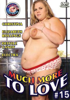 "Adult entertainment movie ""Much More To Love 15"" starring Devilz Candy, Electra (f) & Elizabeth Rollings. Produced by Totally Tasteless Video."
