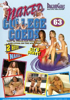 "Adult entertainment movie ""Naked College Coeds 63"". Produced by Dream Girls."