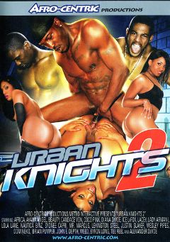 "Adult entertainment movie ""Urban Knights 2"" starring Sydnee Capri, Ice La Fox & Ayana Angel. Produced by Afro-Centric."