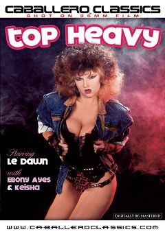 "Adult entertainment movie ""Top Heavy"" starring Le Dawn, Diamond Belle & Marty Newmar. Produced by Caballero Video."