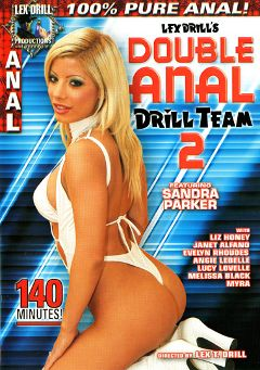 "Adult entertainment movie ""Lex Drill's Double Anal Drill Team 2"" starring Sandra Parker, Evelyn Rhoudes & Myra. Produced by Legend."