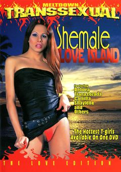 "Adult entertainment movie ""Shemale Love Island"" starring Taina Loussda, Debora (o) & Camilla (o). Produced by Meltdown."