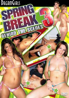"Adult entertainment movie ""Spring Break Behind The Scenes 3"" starring Elle (Dream Girls), Eden & Shawn. Produced by Dream Girls."