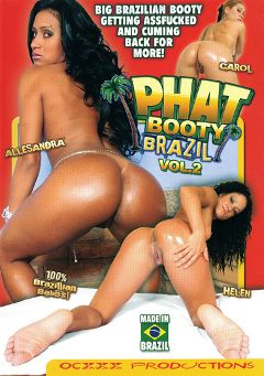 "Adult entertainment movie ""Phat Booty Brazil 2"" starring Allesandra, Helen & Carol. Produced by Ocxxx Productions."