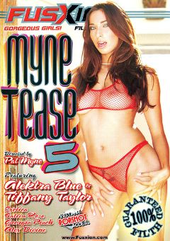 "Adult entertainment movie ""Myne Tease 5"" starring Tiffany Taylor, Georgia Peach & Alektra Blue. Produced by Metro Media Entertainment."
