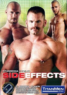 Side Effects, starring Jake Deckard, Diego De La Hoya, Tober Brandt, Troy Gamaun, Brad Star, Damon DeMarco, Zackary Pierce and Tony Bishop, produced by Titan Media.
