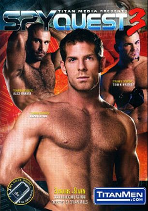 Spy Quest 3, starring Alex Baresi, Dean Flynn, Tober Brandt, Greg York, Nickolay Petrov, Fred Faurtin, Francois Sagat, Brett Matthews and Jason Ridge, produced by Titan Media.