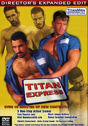 Titan Express, starring Tony Bullit, Rick Hammersmith, Tom Vacarro, Glen McKalaster, Kirk Alan, Rick Matthews, Mark Evrett, Cliff Parker, Adam Wilde and Todd Stevens, produced by Titan Media.