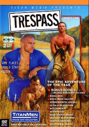 Trespass, starring Patrick Knight, Dred Scott, Jon Galt, Scott Parker, Jett Adler, Dan Dirk, Alexandros, Bruce Warren, Tom Daniels, Makos Servano, Billy Wild, Andrew Adams and Michael Brandon, produced by Titan Media.