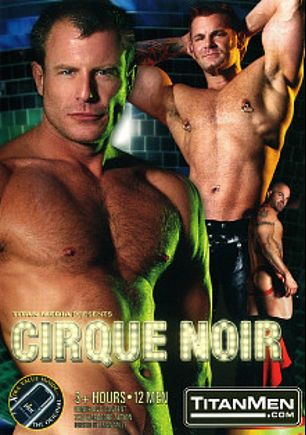 Cirque Noir, starring Spencer Quest, Logan Steele, Tober Brandt, Rimjob The Klown, Ouchy The Clown, Ivan Grey, Richie Rennt, Stretch, Cobalt, David Garcia, Buck Angel and Joey Russo, produced by Titan Media.