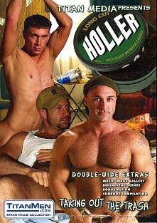 Holler, starring Joey Dino, Sam Ford, Sean Paris, Slate Rassado, Leo Tanner, Ben Foster, Dixon Parker, Mark West, Dean Johnson and Drew Peters, produced by Titan Media.