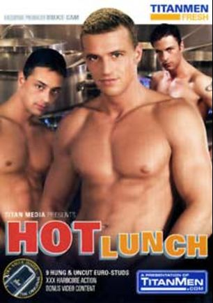 Hot Lunch, starring Felix Slovacek, Alex Mancini, Otto Roberts, Martin Hod, Lenny Ball, Gerry Owan, Georgio Black, Gaige Brody and Richie Rich, produced by Titan Media and TitanMen Fresh.