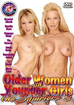 "Adult entertainment movie ""Older Women With Younger Girls: The Squirters 3"" starring Crystal Alexis, Alexa Lynn & Samantha Foxx. Produced by Totally Tasteless Video."