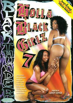 "Adult entertainment movie ""Holla Black Girlz 7"" starring Vida Valentine, Mone Divine & Stacey Cash. Produced by Black Thunder Digital."