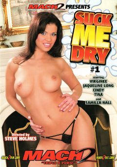 "Adult entertainment movie ""Suck Me Dry"" starring Samilla Hall, Jaqueline Long & Virginee. Produced by MACH 2."