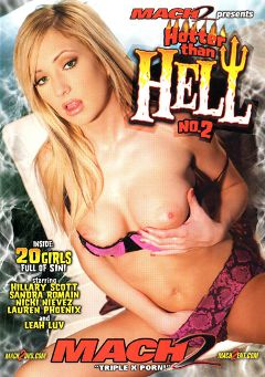"Adult entertainment movie ""Hotter Than Hell 2"" starring Hillary Scott, Leah Luv & Sandra Romain. Produced by MACH 2."
