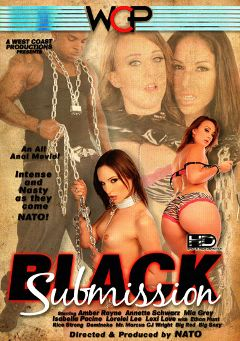 "Adult entertainment movie ""Black Submission"" starring Mia Grey, Annette Schwarz & Amber Rayne. Produced by West Coast Productions."