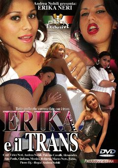 "Adult entertainment movie ""Erika E Il Trans"" starring Alessandra Toledo, Erika Neri & Patrizia Cavalli. Produced by Piston Produzion."