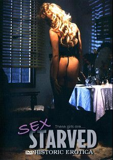 Sex Starved, starring Bunny Bleu, Lynn LeMay, Ron Jeremy, Eric Dylan, Rocky DeLorenzo and Porsche Lynn, produced by Historic Erotica.
