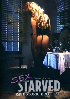 "Adult entertainment movie ""Sex Starved"" starring Bunny Bleu, Lynn LeMay & Ron Jeremy. Produced by Historic Erotica."