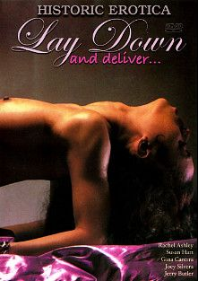 Lay Down And Deliver..., starring Gina Carrera, Susan Hart, Rachel Ashley, Jerry Butler and Joey Silvera, produced by Historic Erotica.