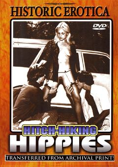 "Adult entertainment movie ""Hitch-Hiking Hippies"". Produced by Historic Erotica."