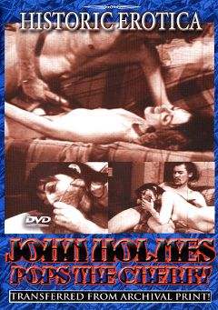"Adult entertainment movie ""John Holmes Pops the Cherry"" starring John Holmes. Produced by Historic Erotica."