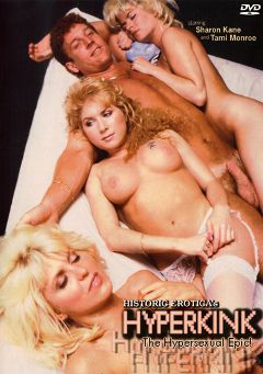 "Adult entertainment movie ""Hyperkink The Hypersexual Epic"" starring Lois Ayres, Tami Monroe & Sharon Kane. Produced by Historic Erotica."