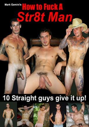 How To Fuck A Str8 Man, starring Derrick, Jake (AMVC), Skip, Lance (m), Sonny (m), Chance (m), Mike Scott, Clay, Chuck, Jordan (m), Travis and Jay, produced by Gemini Studios.