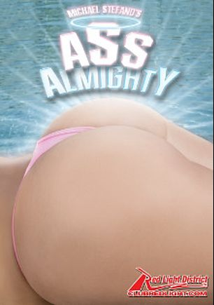 Ass Almighty, starring Tia Sweets, Angel Eyes, Pinky, Mya G., Raven Sky, Michael Stefano and Manuel Ferrara, produced by Red Light District.