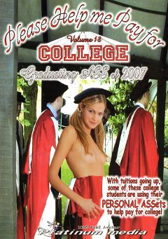 "Adult entertainment movie ""Please Help Me Pay For College 18: Graduating Ass Of 2007"". Produced by Platinum Media."